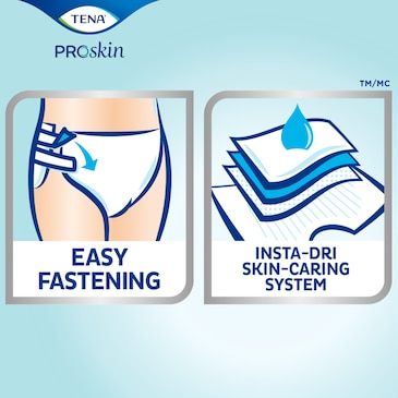 TENA ProSkin™ with Easy fastening and Insta-Dri skin-caring system