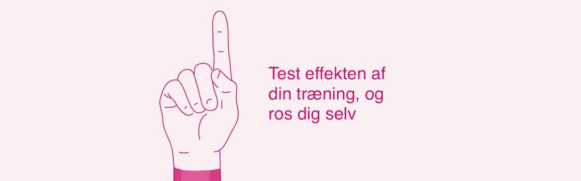 Test effekten af din træning, og ros dig selv