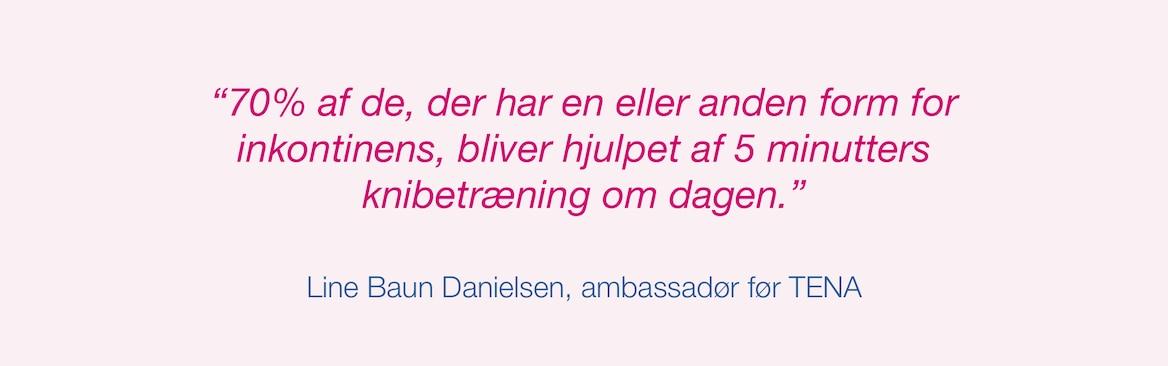 Line Baun Danielsen, ambassadør før TENA